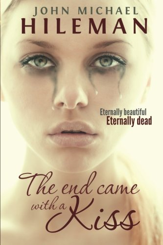 The End Came With A Kiss (Beautiful Dead) (Volume 1) ebook