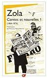 Contes et nouvelles (1864-1874) : Tome 1 par Zola