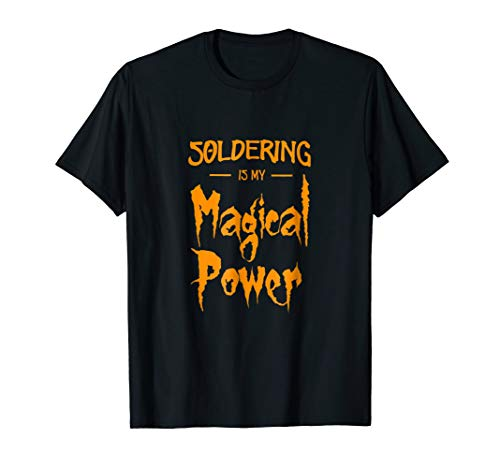 Price comparison product image Soldering Is My Magical Power Shirt Funny Halloween Gift
