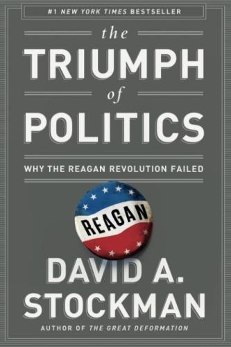 The Triumph Of Politics by David A. Stockman