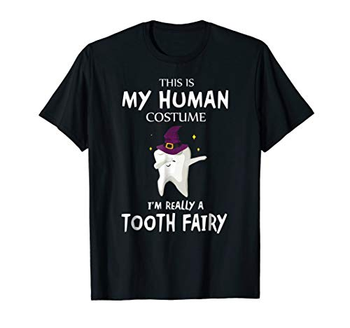 This Is My Human Custome Tooth Fairy Dentist Halloween Shirt -