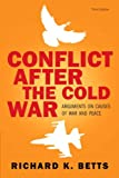 Conflict After the Cold War: Arguments on Causes of War and Peace, 3rd Edition