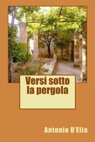 Versi sotto la pergola: Amazon.es: DElia, Antonio: Libros en ...