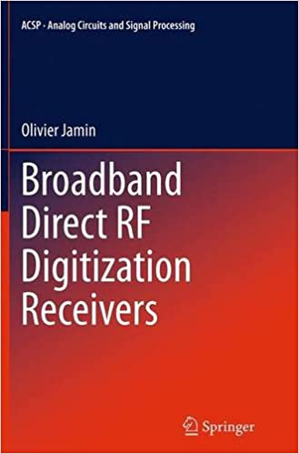 Broadband Direct RF Digitization Receivers (Analog Circuits and Signal Processing)