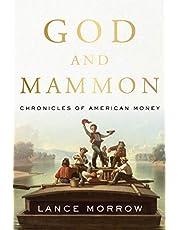 God and Mammon: Adventures of American Money
