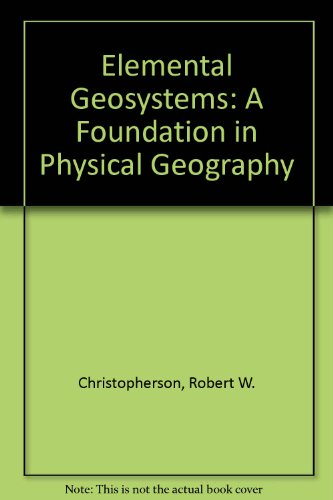 Elemental Geosystems: A Foundation in Physical Geography