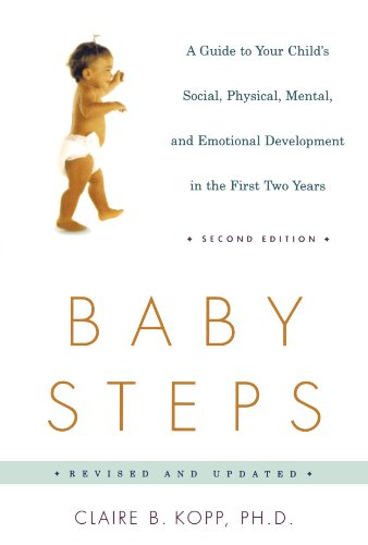 Baby Steps, Second Edition: A Guide To Your Child's Social, Physical, Mental And Emotional Development In The First Two Years (Owl Book)