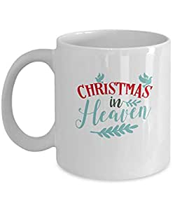 Christmas in heaven - Funny Christmas Gifts - Porcelain white Coffee Mug Cute Cool Ceramic Cup White, Best Office Tea Mug & Birthday Gag Gifts 11 oz