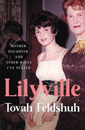 Book Cover: Lilyville: Mother, Daughter, and Other Roles I've Played