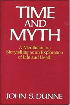 Book Time And Myth: A Meditation on Storytelling as an Exploration of Life and Death