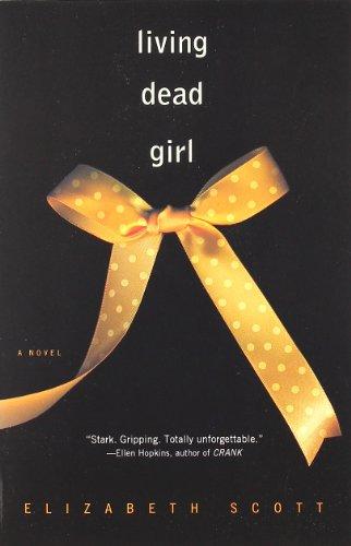 Living Dead Girl [Elizabeth Scott] (Tapa Blanda)