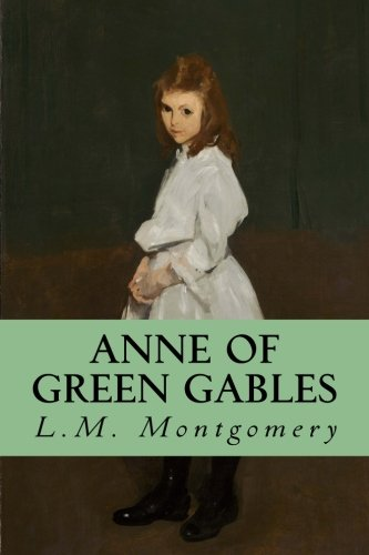 Anne of Green Gables (Volume 1) -  L. M. Montgomery, Paperback
