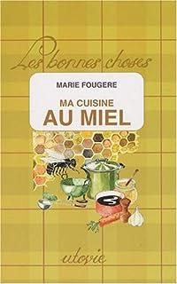Ma cuisine au miel, Fougère, Marie