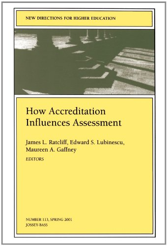 How Accreditation Influences Assessment: New Directions for Higher Education, Number 113