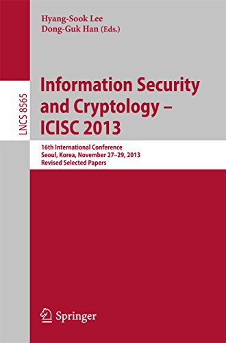 Download Information Security and Cryptology — ICISC 2013: 16th International Conference, Seoul, Korea, November 27-29, 2013, Revised Selected Papers (Lecture Notes in Computer Science) Pdf