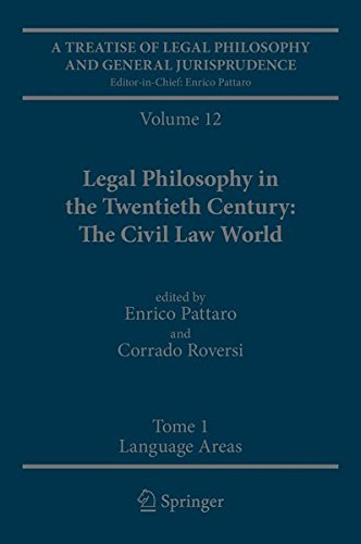 A Treatise Of Legal Philosophy And General Jurisprudence: Volume 12 Legal Philosophy In The Twentieth Century: The Civil Law World, Tome 1: Language Areas, Tome 2: Main Orientations And Topics