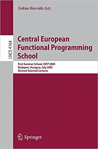 Central European Functional Programming School: First