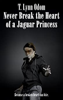 Never Break the Heart of a Jaguar Princess: (Book 3) (The Jaguar Princess Rules) by [Odom, T. Lynn]