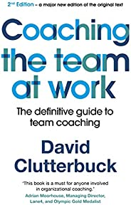Coaching the Team at Work 2: The definitive guide to Team Coaching (English Edition)
