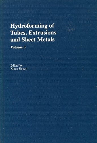 Download Hydroforming of Tubes, Extrusions and Sheet Metals (Volume 3) PDF