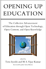 Opening Up Education – The Collective Advancement of Education through Open Technology, Open Content Content, and Open Knowledge (The MIT Press) Paperback