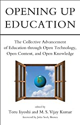 Opening Up Education: The Collective Advancement of Education through Open Technology, Open Content, and Open Knowledge (MIT Press)