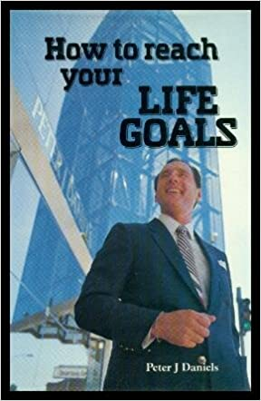 Image result for how to reach your life goals peter j daniels pdf