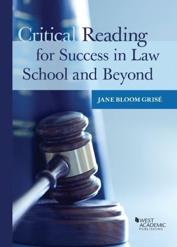 Critical Reading for Success in Law School and Beyond (Career Guides) by West Academic Publishing