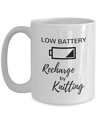 Funny Knitting Coffee Mug - Low Battery - Recharge by Knitting - Gift for Knitters