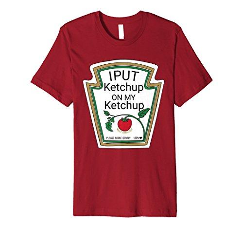 I Put Ketchup On My Ketchup T-Shirt Ketchup Costume Shirt -