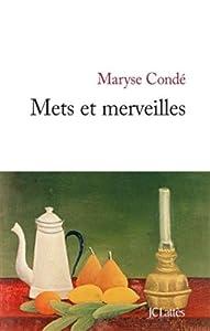 vignette de 'Mets et merveilles (Maryse Condé)'
