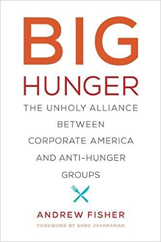 Amazon big hunger the unholy alliance between corporate amazon big hunger the unholy alliance between corporate america and anti hunger groups food health and the environment 9780262535168 andrew fandeluxe Images