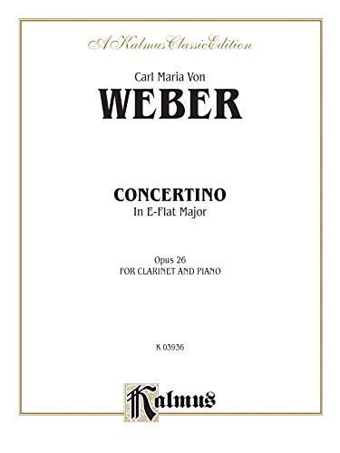 (Concertino for Clarinet in E-Flat Major, Op. 26 (Orch.) (Kalmus)