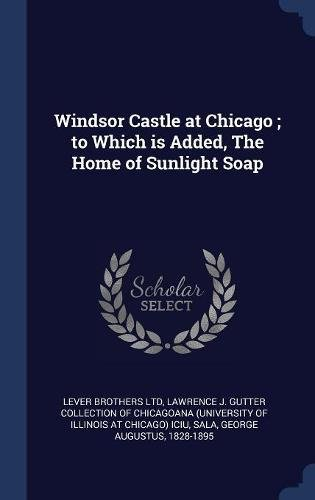 Download Windsor Castle at Chicago ; to Which is Added, The Home of Sunlight Soap pdf epub