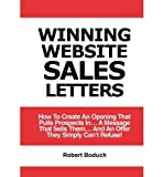 img - for [(Winning Website Sales Letters: How to Create an Opening That Pulls Prospects In... a Message That Sells Them... and an Offer They Simply Can't Refuse )] [Author: Robert Boduch] [Nov-2009] book / textbook / text book
