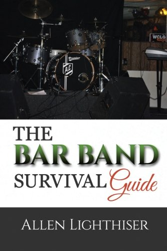 The Bar Band Survival Guide