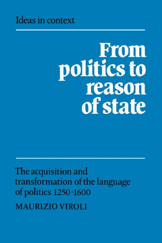 From Politics to Reason of State: The Acquisition and Transformation of the Language of Politics 1250-1600 (Ideas in Context) by Brand: Cambridge University Press