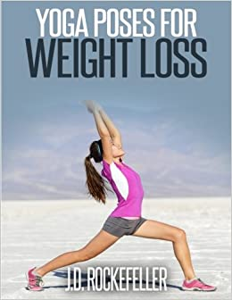 Yoga Poses for Weight Loss: Amazon.es: J. D. Rockefeller ...