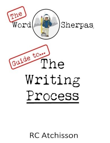 The Word Sherpas Guide to the Writing Process (Guide Sherpa)
