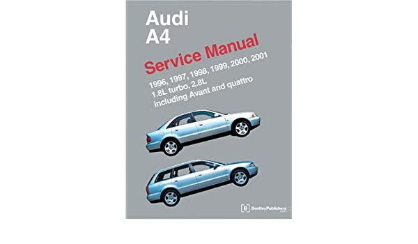 Audi A4 Service Manual 1996-2001: Models Covered 1.8L Turbo, 2.8L, Including Avant and Quattro: Amazon.es: Bentley Publishers: Libros en idiomas extranjeros