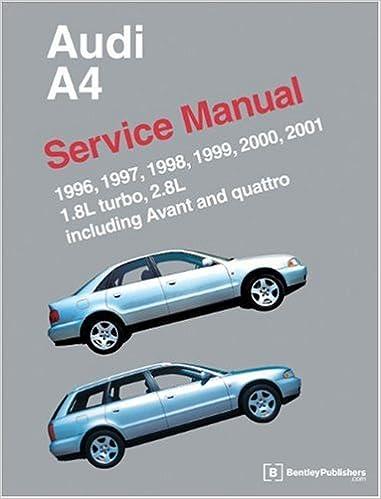 Audi A4 Service Manual 1996-2001: Models Covered 1.8L Turbo, 2.8L, Including Avant and Quattro: Amazon.es: Bentley Publishers: Libros en idiomas extranjeros