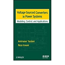 [(Voltage-sourced Converters in Power Systems)] [Author: Reza Iravani] published on (March, 2010)
