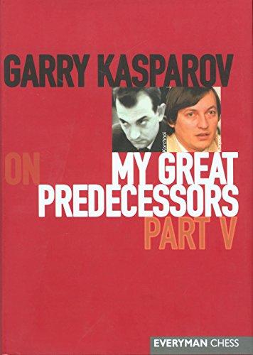 (Garry Kasparov on My Great Predecessors, Part 5 (My Great Predecessors Series))