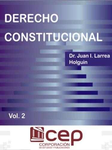 Descargar Libro Derecho Constitucional Vol. Ii Dr Juan Larrea Holguín