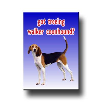 Treeing Walker Coonhound Got? Fridge Magnet No 1