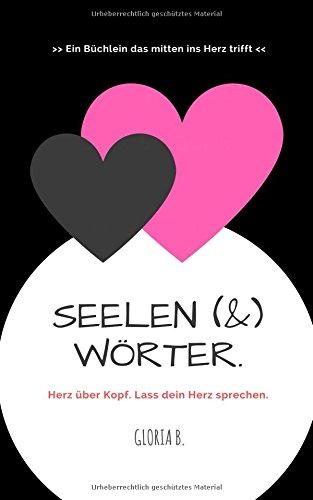 SEELEN(&)WÖRTER: Wenn dein Herz spricht.