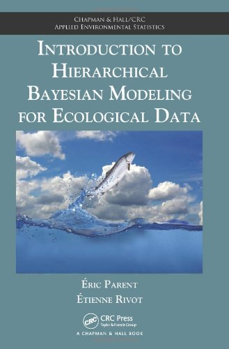 Introduction to Hierarchical Bayesian Modeling for Ecological Data (Chapman & Hall/CRC Applied Environmental Statistics)