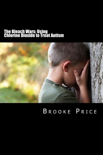 The Bleach Wars: Using Chlorine Dioxide to Treat Autism