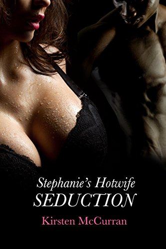 Stephanie's Hotwife Seduction