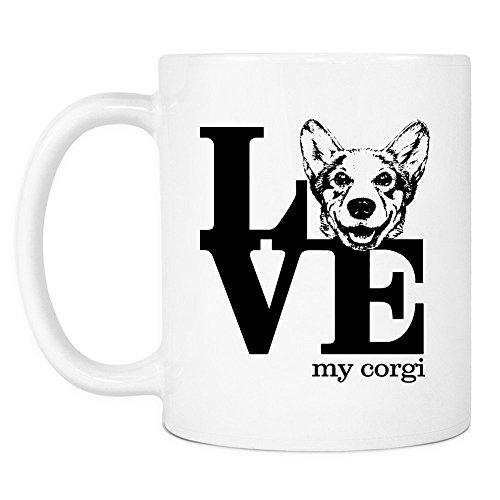 Corgi Gifts Love My Corgi Mugs - Birthday Gift for Corgi Dog Lovers for Women or Men | Best Corgi Mom Coffee Mug from Son | Corgi Stuff for Dad (Lover 11 Oz White Mug)